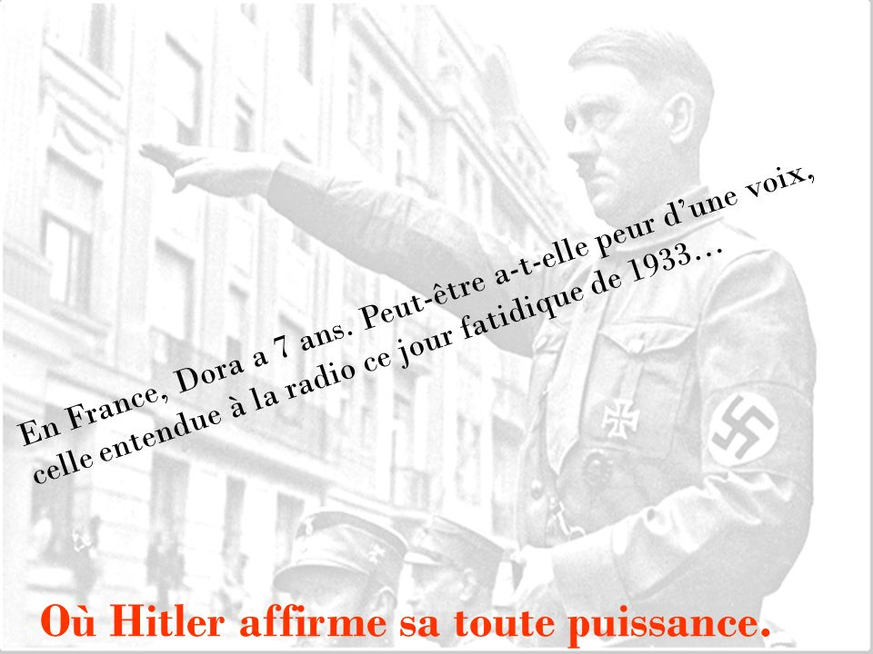 Où Hitler affirme sa toute puissance.