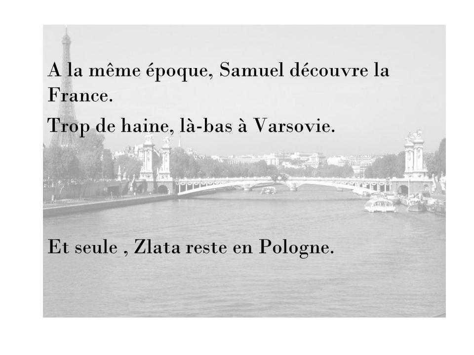 A la même époque, Samuel découvre la France.