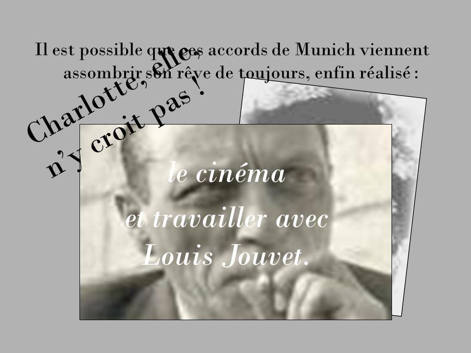 et travailler avec Louis Jouvet.
