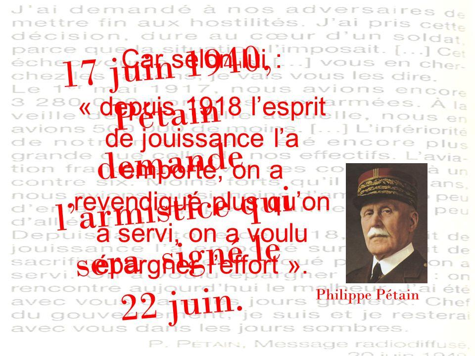 17 juin 1940, Pétain demande l'armistice qui sera signé le 22 juin.