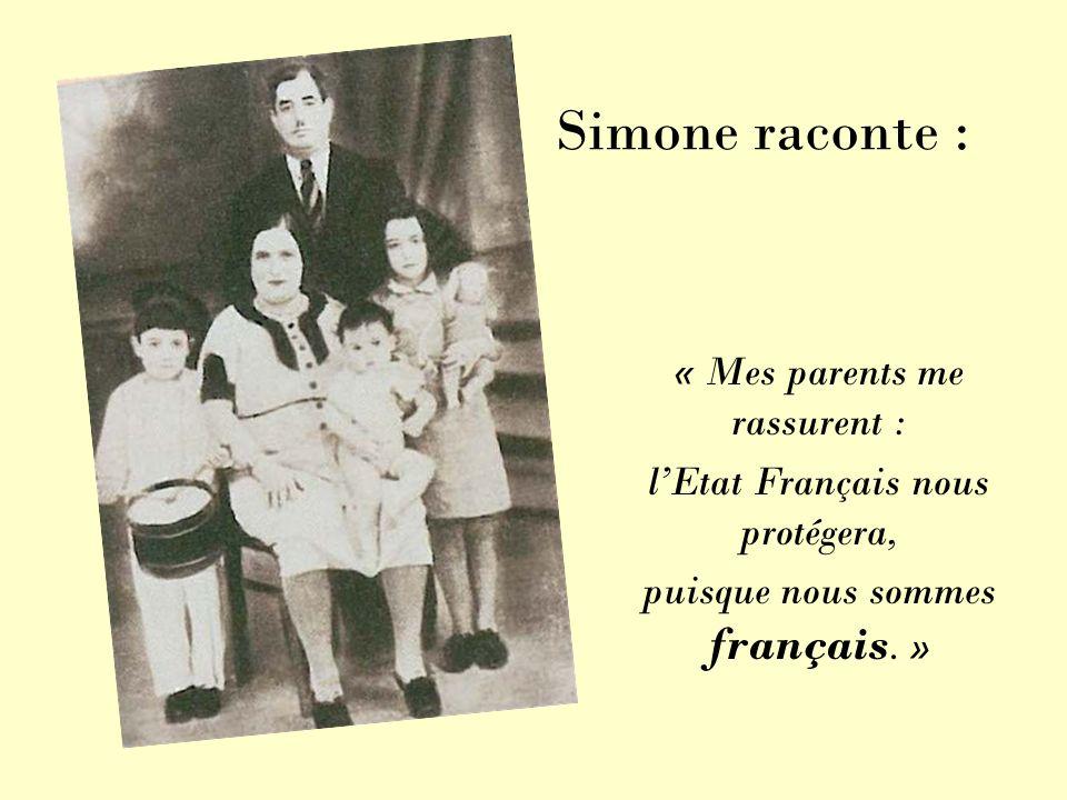 « Mes parents me rassurent : l'Etat Français nous protégera,
