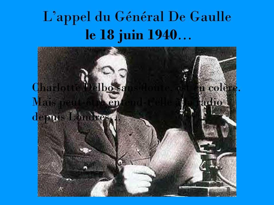 L'appel du Général De Gaulle le 18 juin 1940…