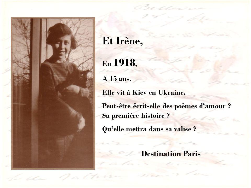 Et Irène, Destination Paris En 1918, A 15 ans.