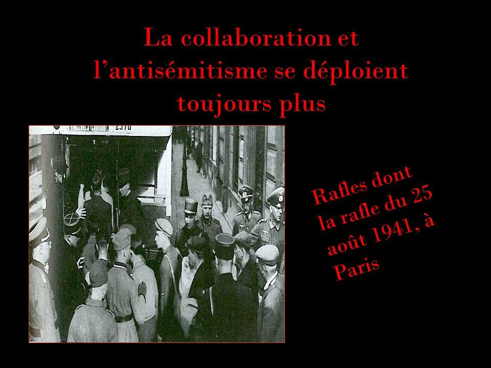 La collaboration et l'antisémitisme se déploient toujours plus