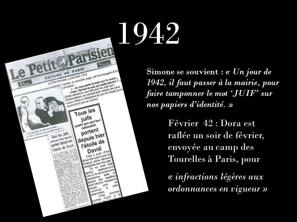 1942Simone se souvient : « Un jour de 1942, il faut passer à la mairie, pour faire tamponner le mot 'JUIF' sur nos papiers d'identité. »