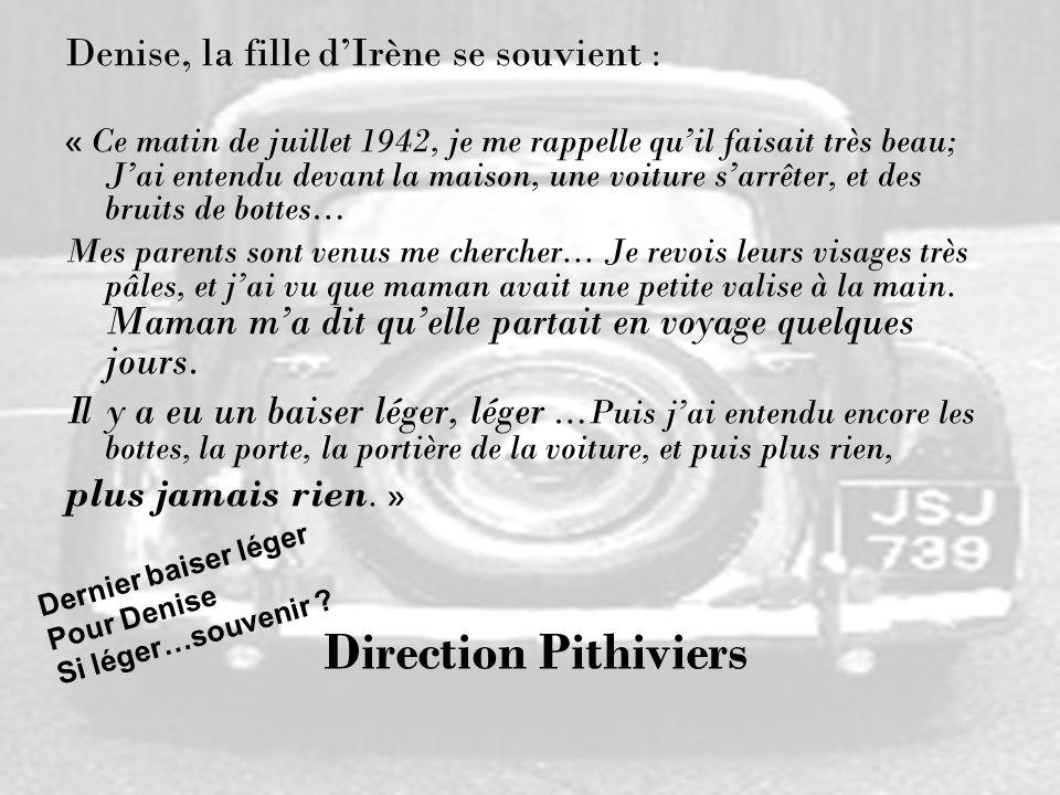 Direction Pithiviers Denise, la fille d'Irène se souvient :