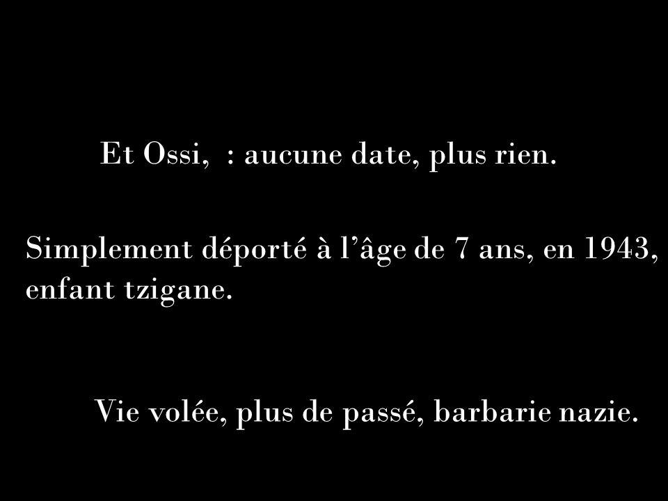 Et Ossi, : aucune date, plus rien.