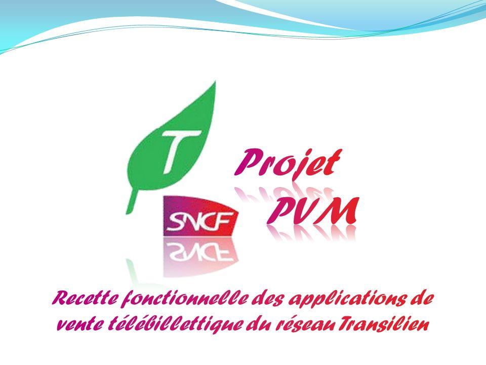 Projet PVM Recette fonctionnelle des applications de vente télébillettique du réseau Transilien