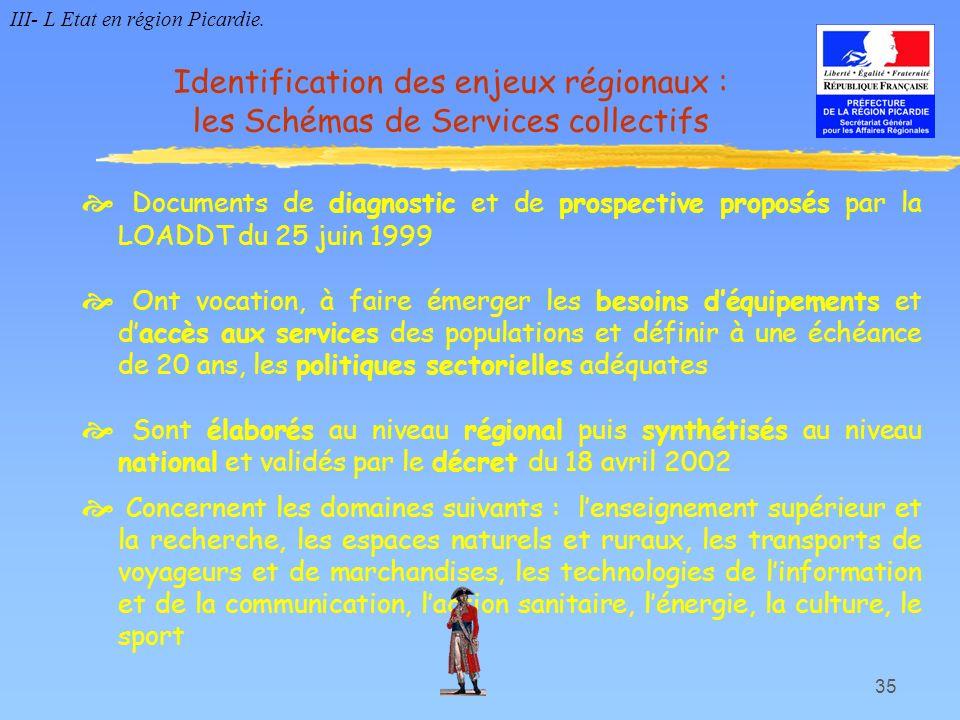 III- L Etat en région Picardie.