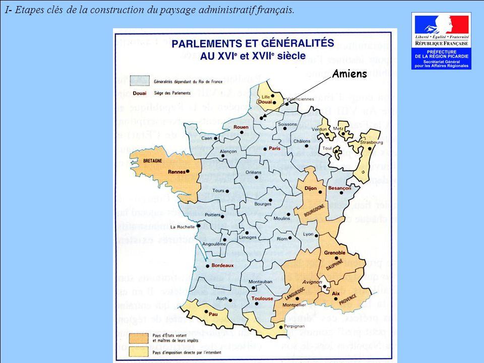 I- Etapes clés de la construction du paysage administratif français.