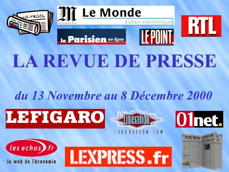 LA REVUE DE PRESSE du 13 Novembre au 8 Décembre 2000