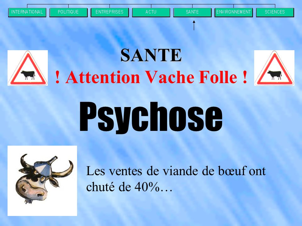 SANTE ! Attention Vache Folle !