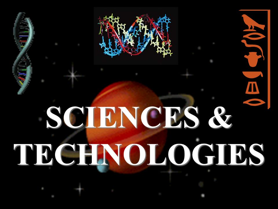 SCIENCES & TECHNOLOGIES