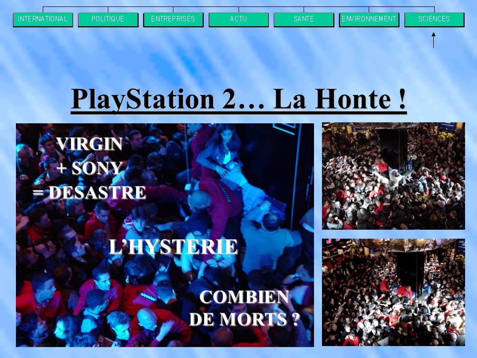 PlayStation 2… La Honte ! L'HYSTERIE VIRGIN + SONY = DESASTRE
