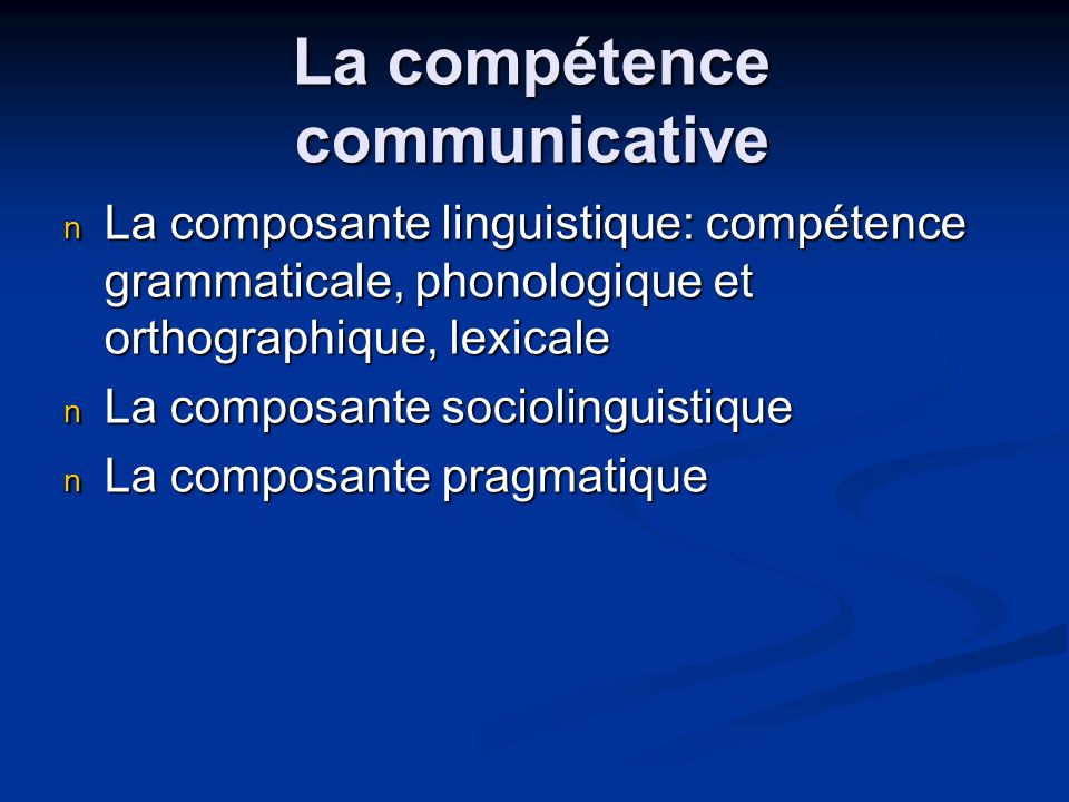 La compétence communicative