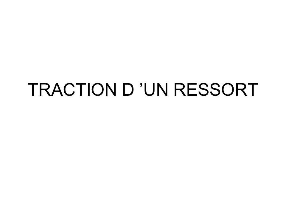 TRACTION D 'UN RESSORT