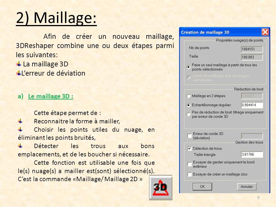 2) Maillage: Afin de créer un nouveau maillage, 3DReshaper combine une ou deux étapes parmi les suivantes: