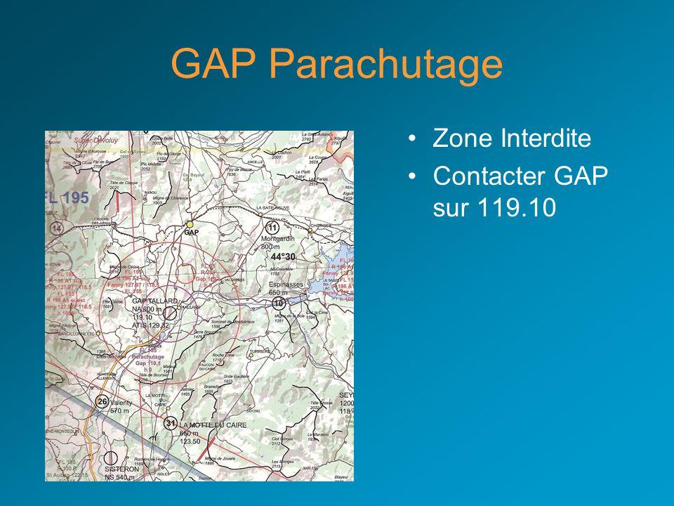 GAP Parachutage Zone Interdite Contacter GAP sur 119.10