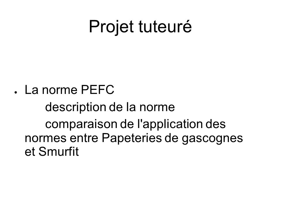 Projet tuteuré La norme PEFC description de la norme