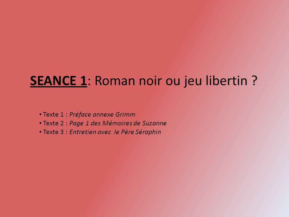 SEANCE 1: Roman noir ou jeu libertin