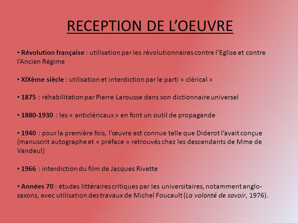 RECEPTION DE L'OEUVRE Révolution française : utilisation par les révolutionnaires contre l'Eglise et contre l'Ancien Régime.