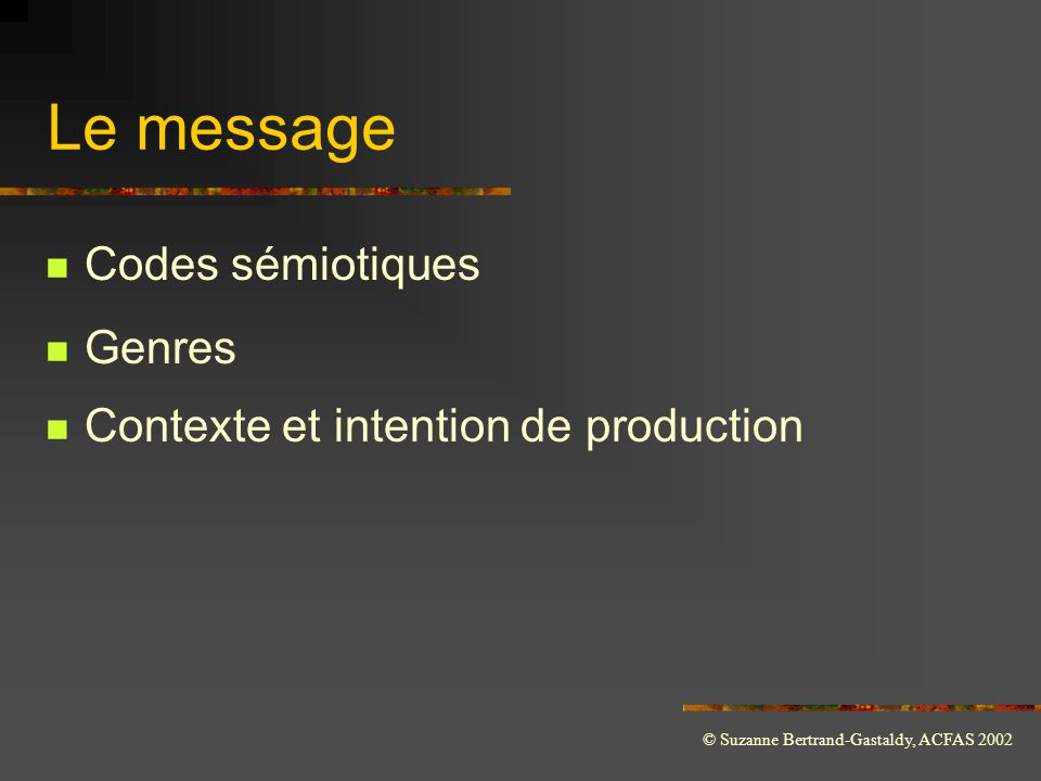 Le message Codes sémiotiques Genres