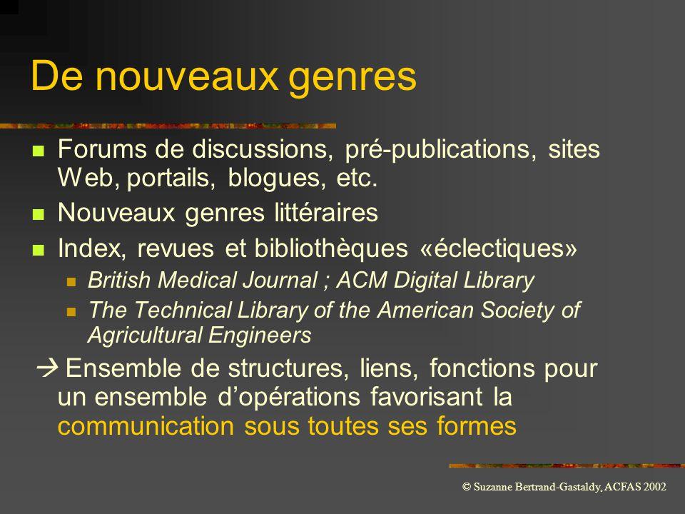De nouveaux genres Forums de discussions, pré-publications, sites Web, portails, blogues, etc. Nouveaux genres littéraires.