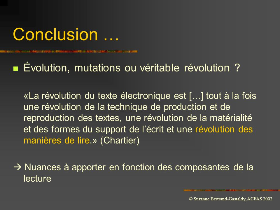 Conclusion … Évolution, mutations ou véritable révolution