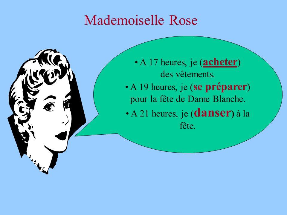 Mademoiselle Rose A 17 heures, je (acheter) des vêtements.
