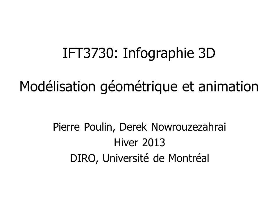IFT3730: Infographie 3D Modélisation géométrique et animation