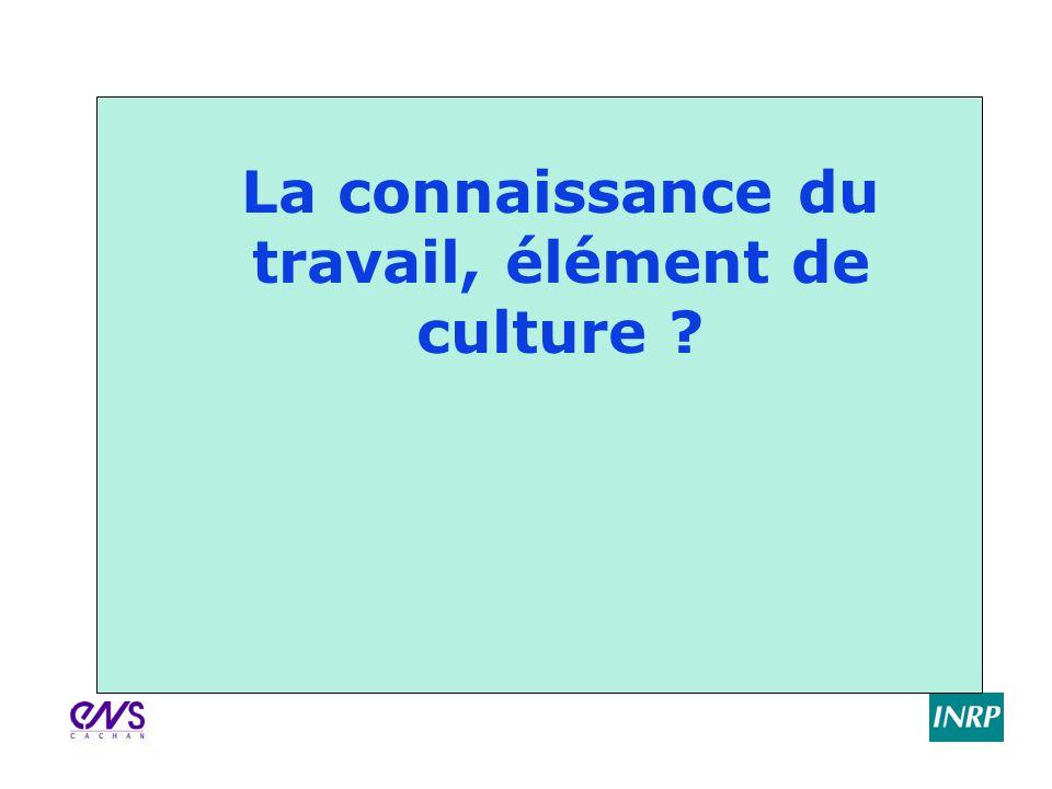 La connaissance du travail, élément de culture