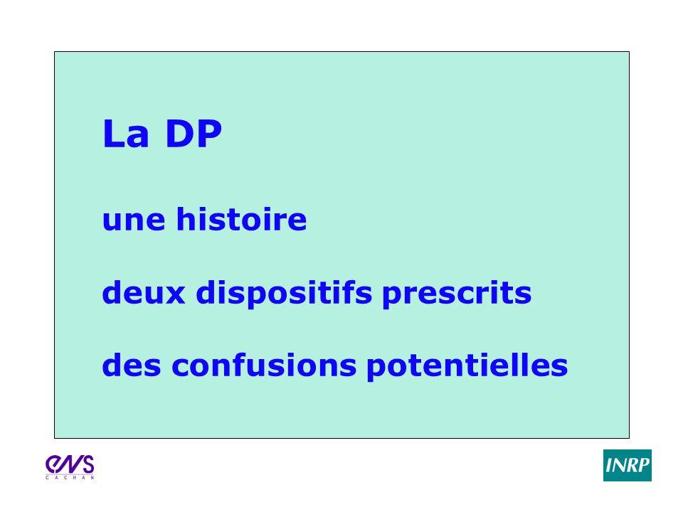 Titre conférence dimanche 2 avril 2017. La DP une histoire deux dispositifs prescrits des confusions potentielles.