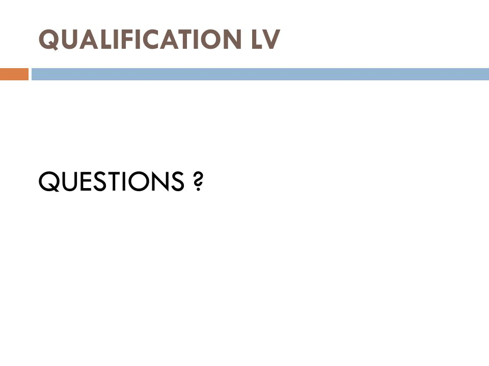 QUALIFICATION LV QUESTIONS