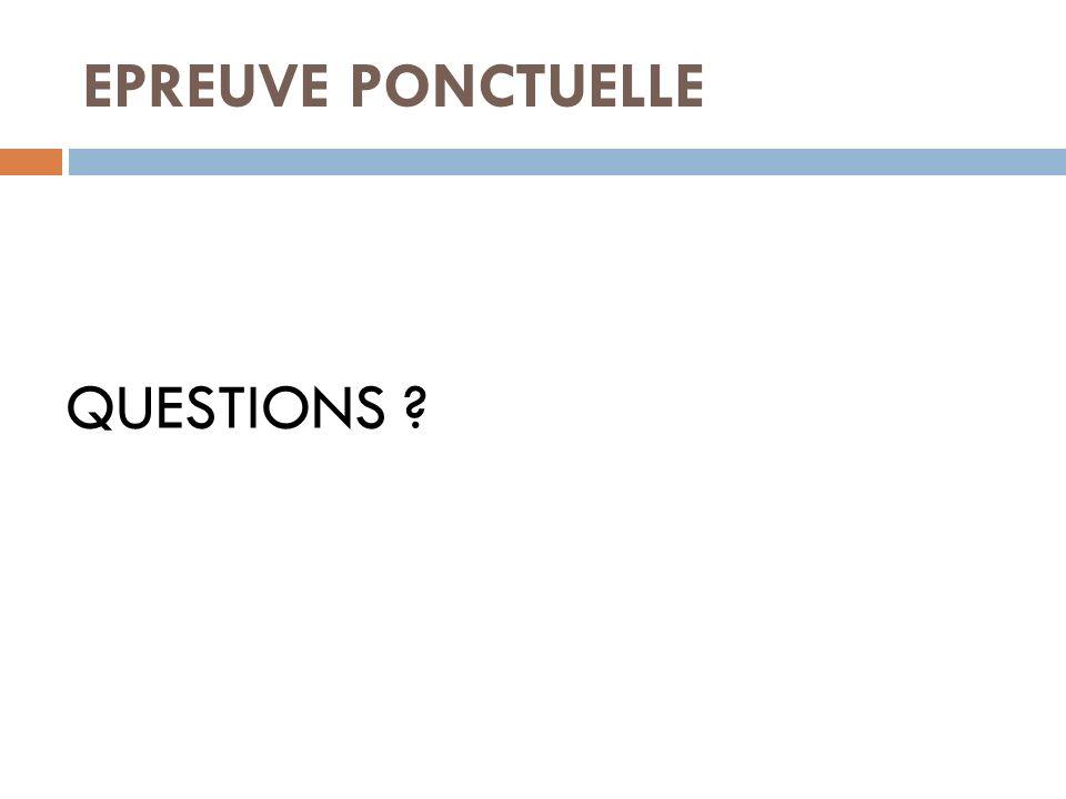 EPREUVE PONCTUELLE QUESTIONS