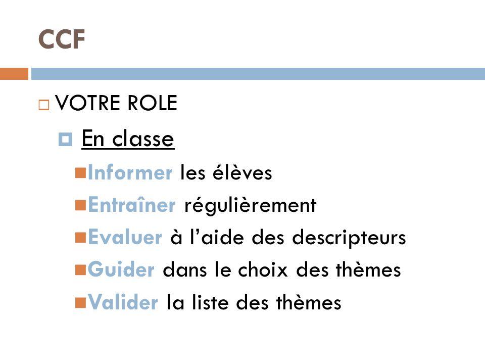 CCF En classe VOTRE ROLE Informer les élèves Entraîner régulièrement