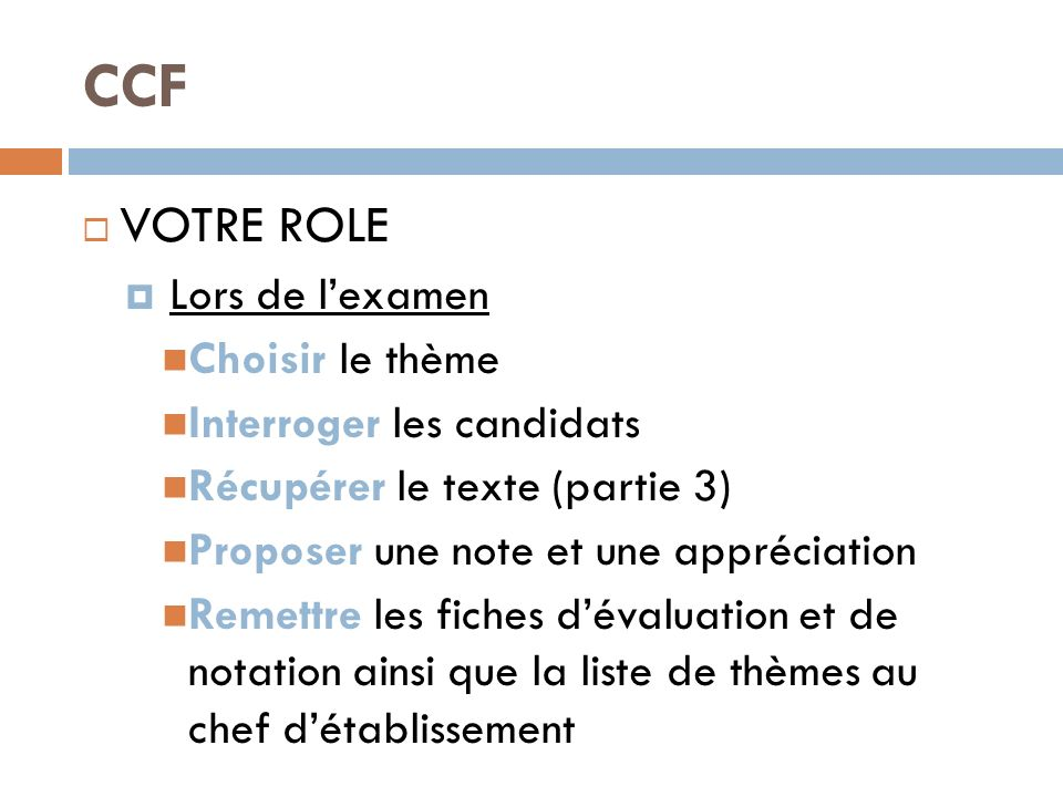 CCF VOTRE ROLE Lors de l'examen Choisir le thème