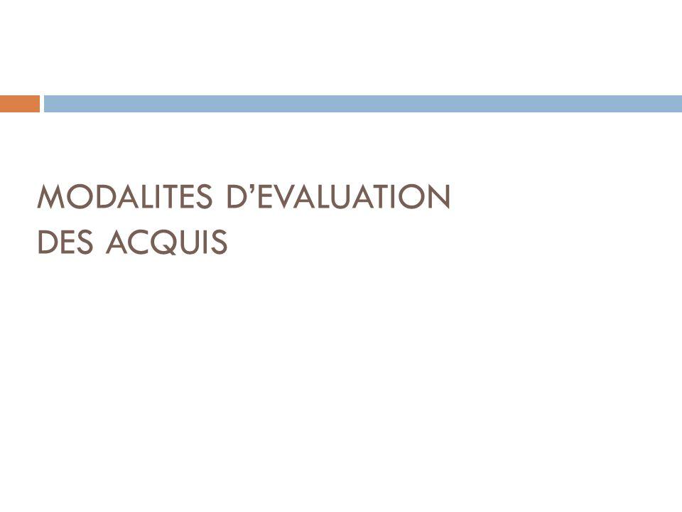 MODALITES D'EVALUATION DES ACQUIS
