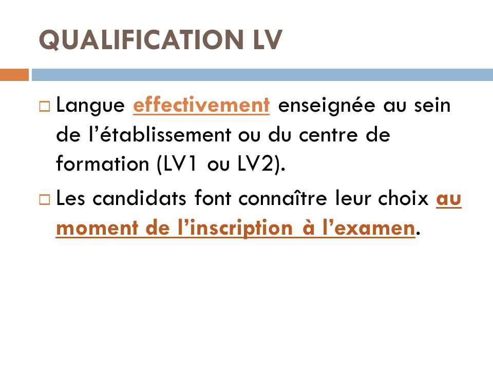 QUALIFICATION LVLangue effectivement enseignée au sein de l'établissement ou du centre de formation (LV1 ou LV2).