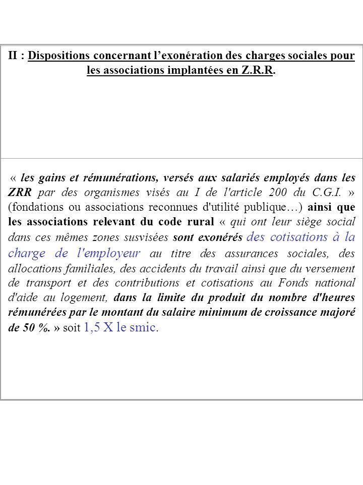 II : Dispositions concernant l'exonération des charges sociales pour les associations implantées en Z.R.R.
