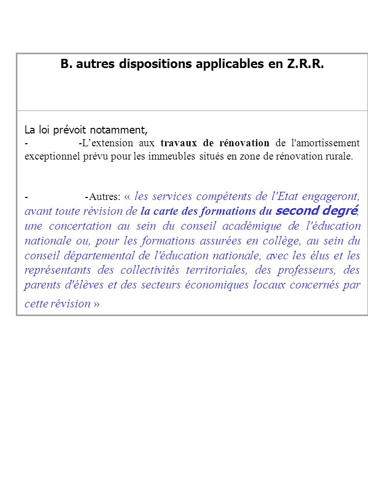 B. autres dispositions applicables en Z.R.R.