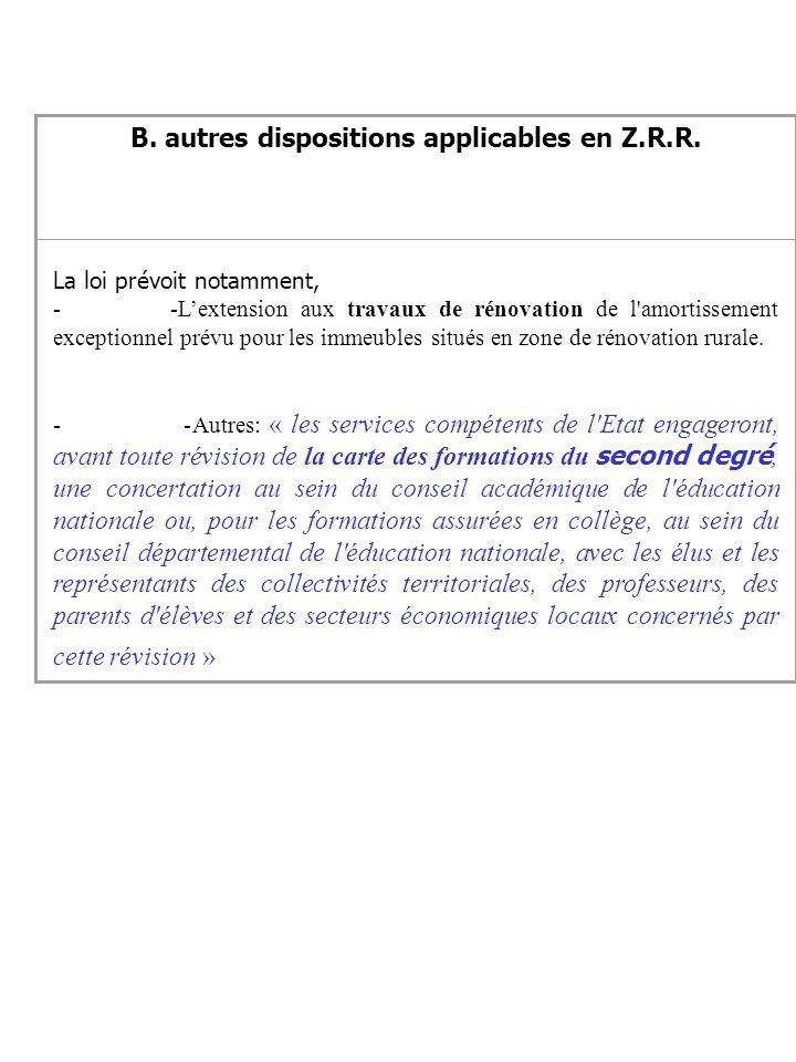 B. autres dispositions applicables en Z.R.R.
