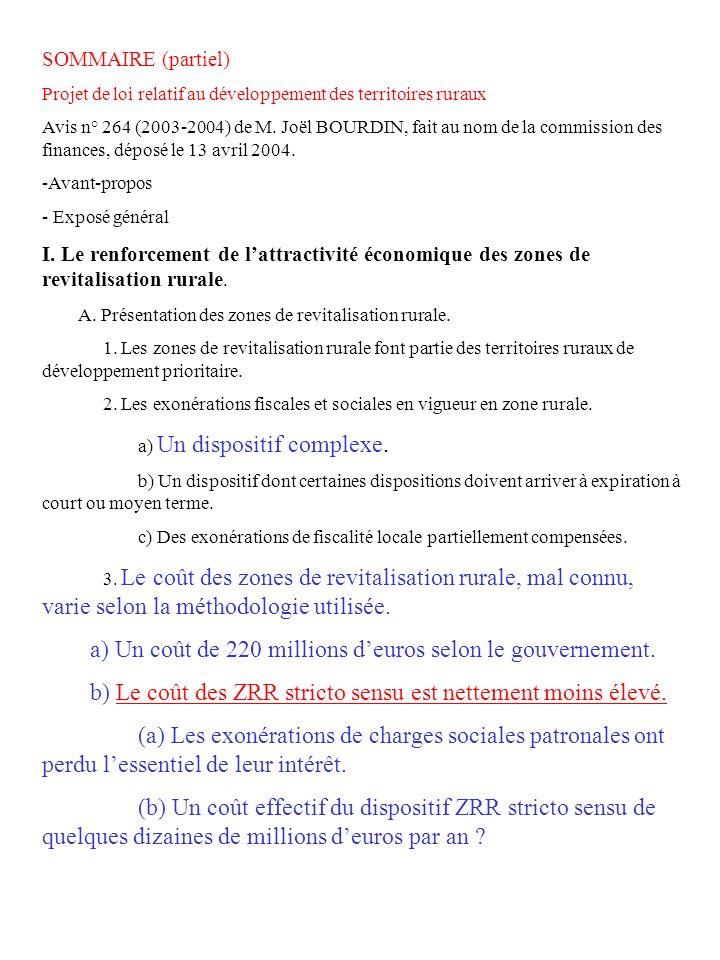 a) Un coût de 220 millions d'euros selon le gouvernement.