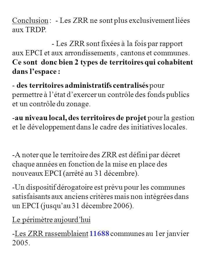 Conclusion : - Les ZRR ne sont plus exclusivement liées aux TRDP.