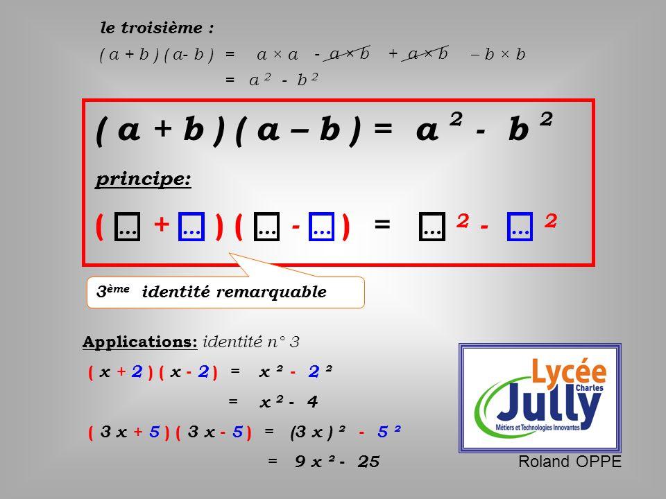 ) ( a + b ) ( a – b = a - b - ( + ) = - 2 2 principe: 2 … …