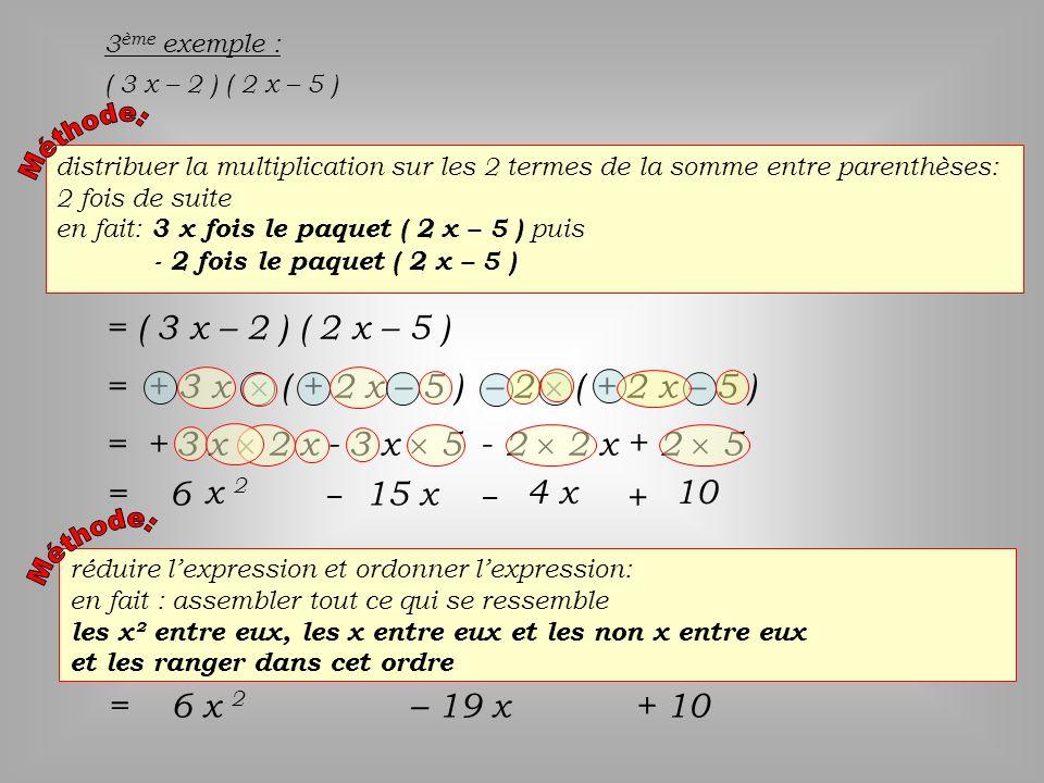 = ( 3 x – 2 ) ( 2 x – 5 ) = + 3 x  ( + 2 x – 5 ) – 2  ( + 2 x – 5 )