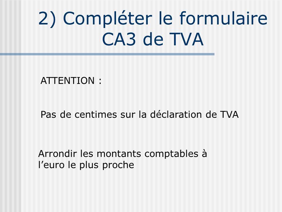 2) Compléter le formulaire CA3 de TVA