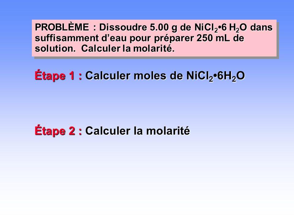 Étape 1 : Calculer moles de NiCl2•6H2O