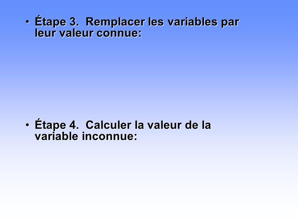 Étape 3. Remplacer les variables par leur valeur connue: