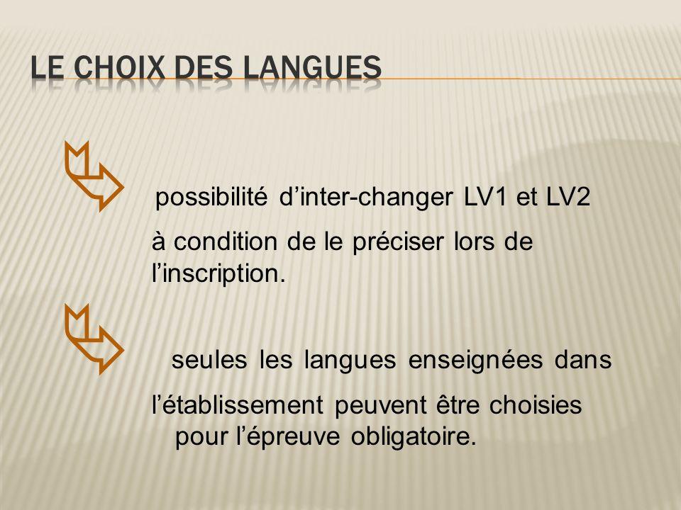 LE CHOIX DES LANGUES  possibilité d'inter-changer LV1 et LV2 à condition de le préciser lors de l'inscription.