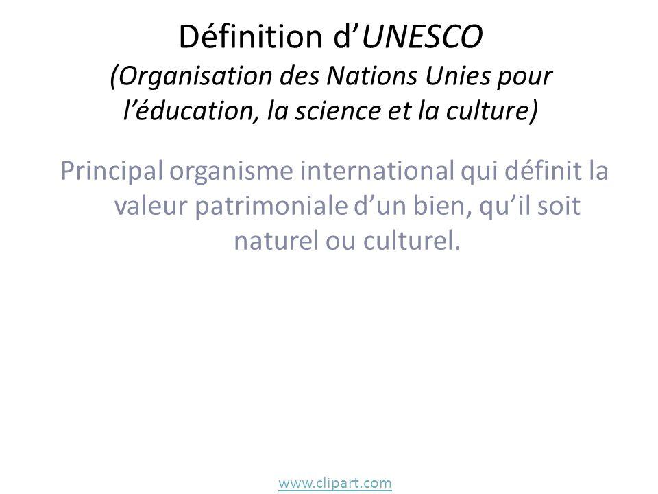 Définition d'UNESCO (Organisation des Nations Unies pour l'éducation, la science et la culture)